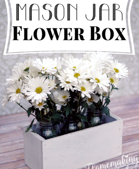 Mason Jar Craft Project: DIY Flower Box!