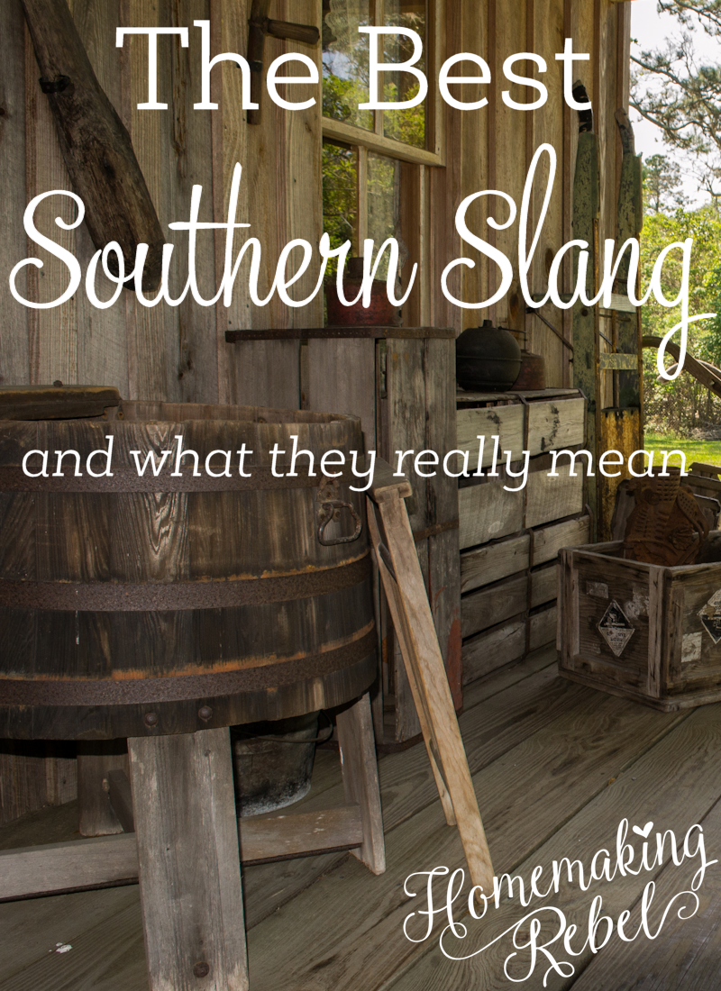 Southern Slang And What They Mean Homemaking Rebel